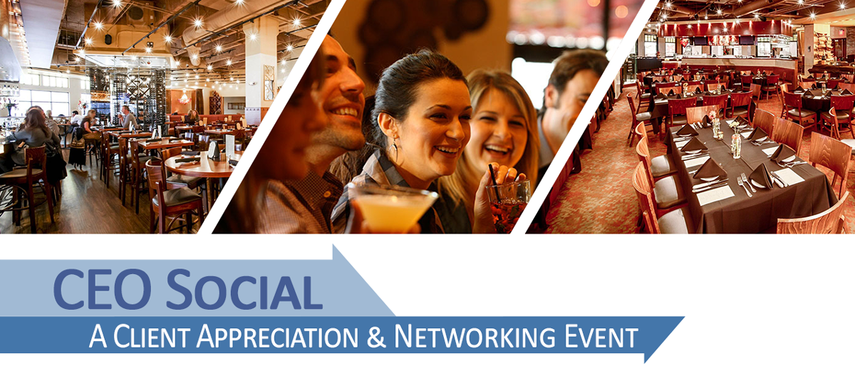 CEO Social - A Client Appreciation and Networking Event