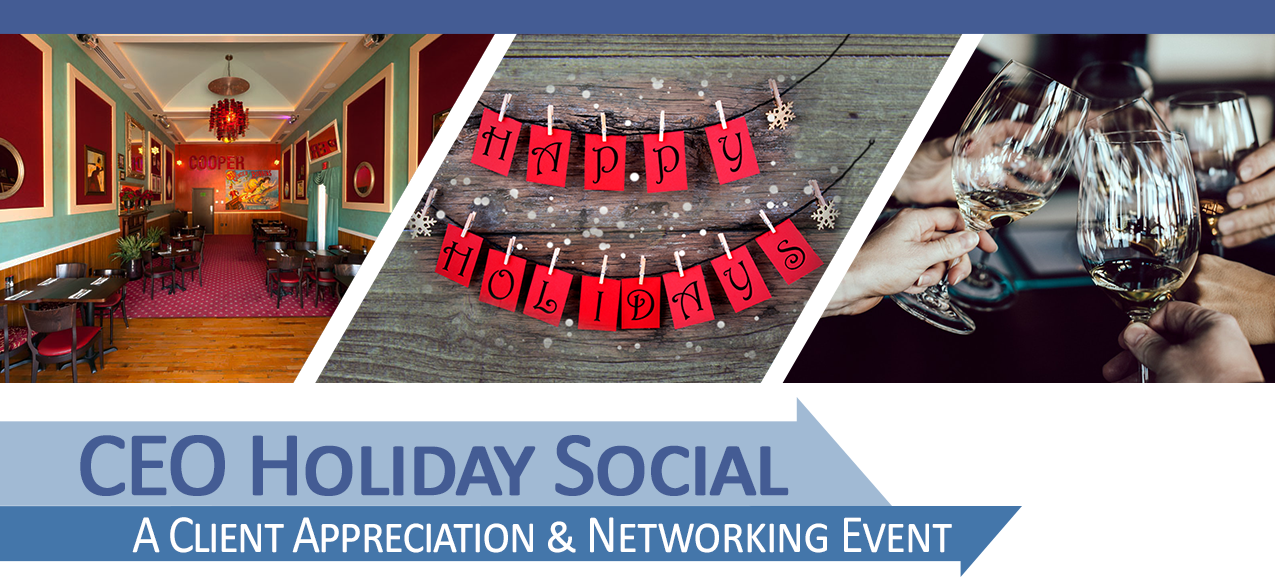 CEO Holiday Social - A Client Appreciation and Networking Event